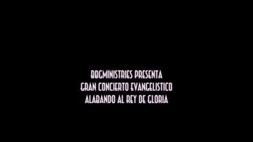 Concierto Rey De Gloria | 2014